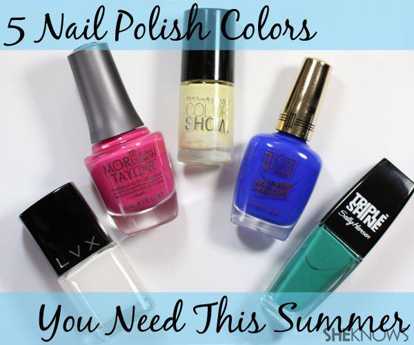 The 5 nail polish colors you need this summer